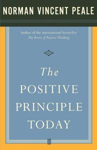 «The Positive Principle Today» by Dr. Norman Vincent Peale