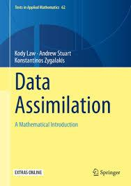 Data Assimilation: A Mathematical Introduction by Kody Law (Author),‎ Andrew Stuart (Author),‎ Konstantinos Zygalakis (Author)