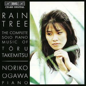 Noriko Ogawa - Rain Tree: The Complete Solo Piano Music Of Toru Takemitsu (1996)