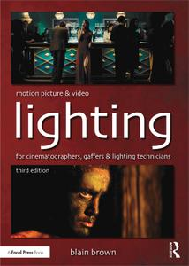 Motion Picture and Video Lighting, Third Edition