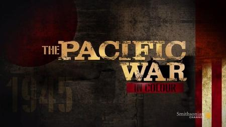 Smithsonian Channel - The Pacific War in Color (2019)