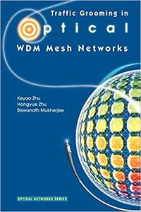 Traffic Grooming in Optical WDM Mesh Networks (Repost)