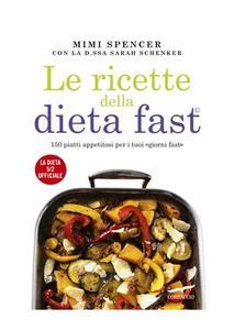 Mimi Spencer, Sarah Schenker – Le ricette della dieta Fast (2013)
