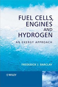Fuel Cells, Engines and Hydrogen: An Exergy Approach (repost)