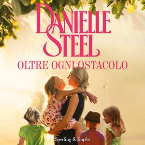 «Oltre ogni ostacolo» by Danielle Steel