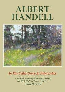 Albert Handell - In the Cedar Grove at Point Lobos