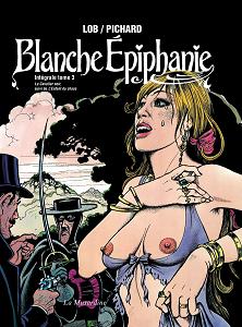 Blanche Epiphanie - Intégrale NB - Tome 3 - Le Cavalier Noir - L'enfant du Chaos