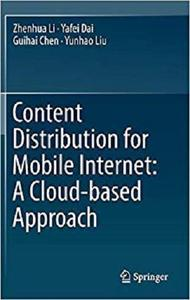 Content Distribution for Mobile Internet: A Cloud-based Approach [Repost]
