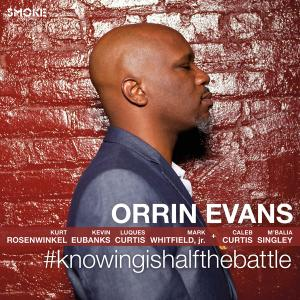 Orrin Evans - #knowingishalfthebattle (2016)