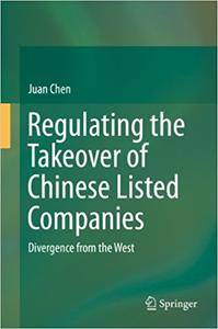 Regulating the Takeover of Chinese Listed Companies: Divergence from the West (Repost)