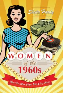 Women of the 1960s: More Than Mini Skirts, Pills & Pop Music