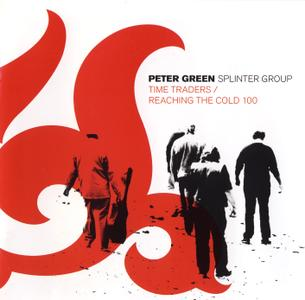 Peter Green Splinter Group - Time Traders (2001) + Reaching the Cold 100 (2003) [2007 2CD Set]
