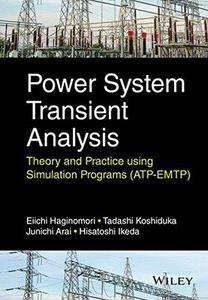 Power System Transient Analysis: Theory and Practice Using Simulation Programs