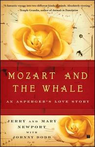 «Mozart and the Whale: An Asperger's Love Story» by Jerry Newport,Mary Newport