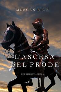 «L'ascesa Del Prode (Re e Stregoni—Libro 2)» by Morgan Rice