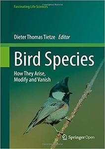 Bird Species: How They Arise, Modify and Vanish