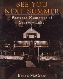 See You Next Summer: Postcard Memories of Sparrow Lake Resorts