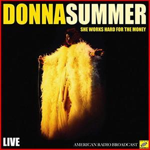 Donna Summer - She Works Hard For The Money (Live) (2019)