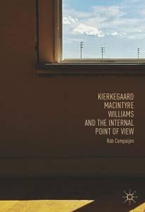 Kierkegaard, MacIntyre, Williams, and the Internal Point of View