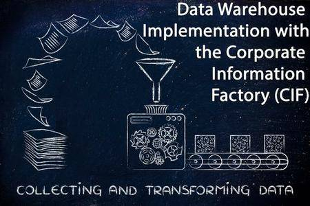 Data Warehouse Implementation with the Corporate Information Factory (CIF)