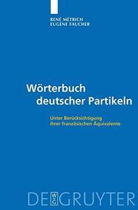 Wörterbuch deutscher Partikeln: Unter Berücksichtigung französischer Äquivalente [Repost]
