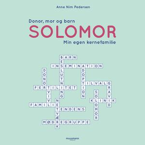 «Solomor - Donor, mor og barn: Min egen kernefamilie» by Anne Nim Pedersen
