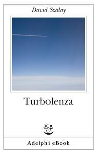 David Szalay - Turbolenza