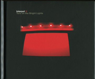 Interpol - Turn On The Bright Lights (2002) The 10th Anniversary Edition 2012 [2CDs + DVD5]