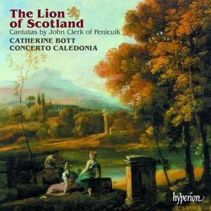 Catherine Bott, Concerto Caledonia - The Lion of Scotland: Cantatas by John Clerk of Penicuik (1998)
