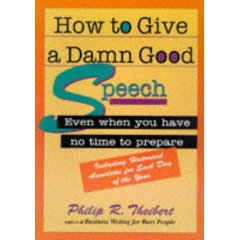How to Give a Damn Good Speech: Even When You Have No Time to Prepare (Paperback)