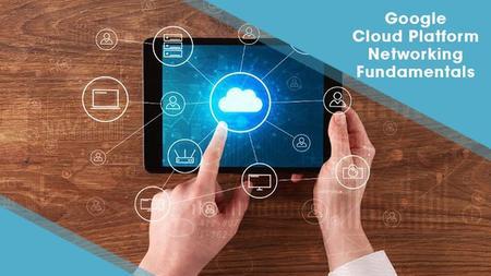 Google Cloud Platform Networking Fundamentals