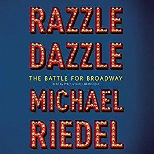 Razzle Dazzle: The Battle for Broadway [Audiobook]