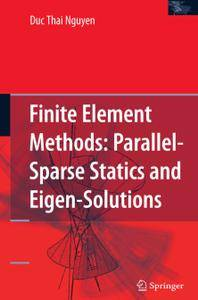 Finite Element Methods: Parallel-Sparse Statics and Eigen-Solutions (Repost)