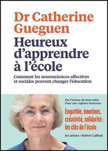 """Catherine Gueguen, """"Heureux d'apprendre à l'école"""""""