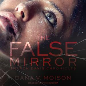 «The False Mirror» by Dana V. Moison