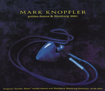 Mark Knopfler - Golden Demos & Hamburg 2001 (2002) [Unofficial Release]