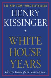 «White House Years» by Henry Kissinger