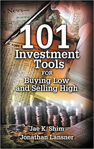 Jae K. Shim, Jonathan Lansner - 101 Investment Tools for Buying Low & Selling High [Repost]