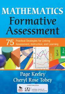 Mathematics Formative Assessment, Volume 1: 75 Practical Strategies for Linking Assessment, Instruction, and Learning