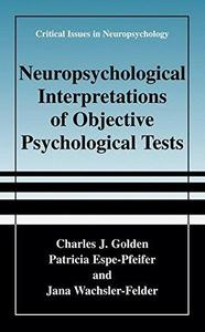 Neuropsychological Interpretation of Objective Psychological Tests