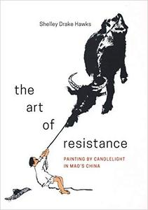 The Art of Resistance: Painting by Candlelight in Mao's China