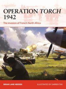 Operation Torch 1942: The Invasion of French North Africa (Osprey Campaign 312)