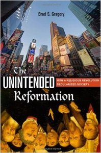 The Unintended Reformation: How a Religious Revolution Secularized Society (Repost)