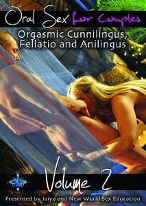 Oral Sex For Couples - Volume Two - Orgasmic Cunnilingus, Fellatio and Anilingus