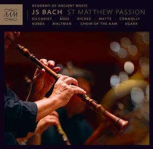 Richard Egarr, Academy of Ancient Music, Choir of the AAM - Bach: St Matthew Passion / Matthäus-Passion (2015)
