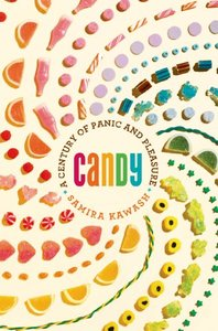 Candy: A Century of Panic and Pleasure (Repost)