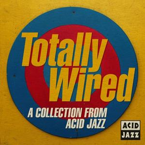 VA - Totally Wired: A Collection From Acid Jazz (2018)