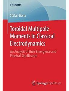 Toroidal Multipole Moments in Classical Electrodynamics: An Analysis of their Emergence and Physical Significance [Repost]