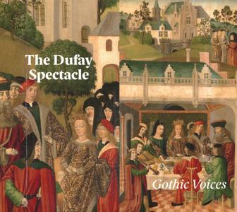 Gothic Voices - The Dufay Spectacle (2018)