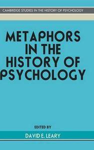 Metaphors in the History of Psychology (Cambridge Studies in the History of Psychology)(Repost)